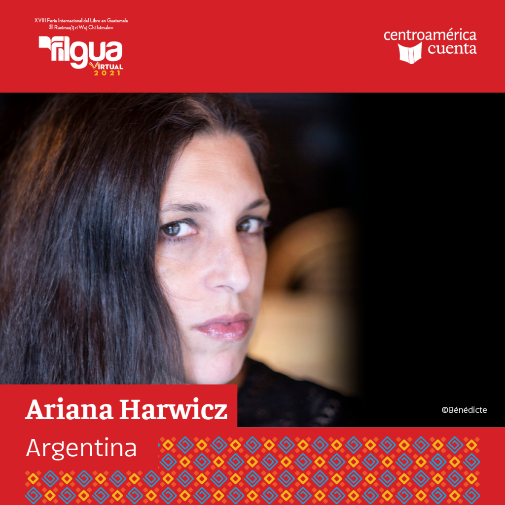 Ariana Harwicz Centroamérica Cuenta 2021