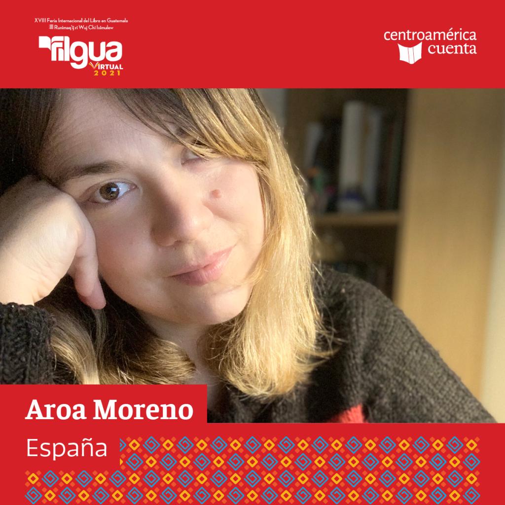 Aroa Moreno Centroamérica Cuenta 2021